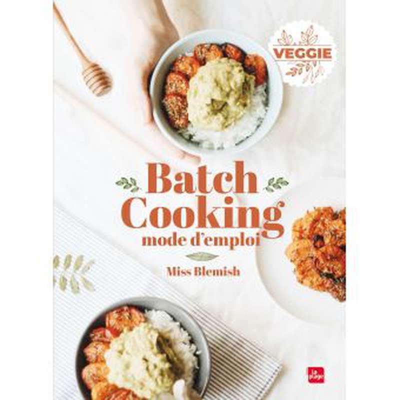 Livre Batch Cooking veggie Mode d'Emploi, Miss Blemish