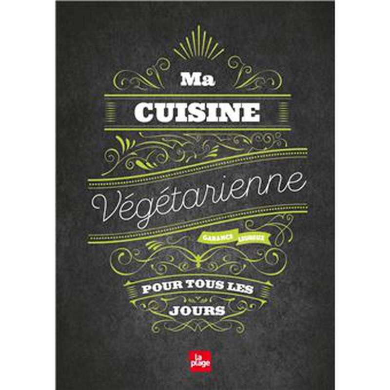 Livre Ma cuisine végétarienne pour tous les jours, Garance Leureux