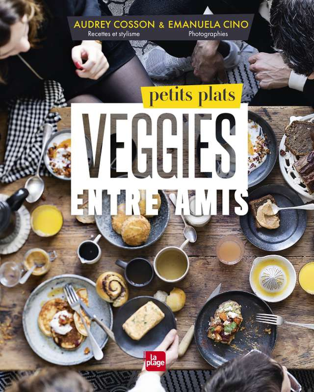 Livre Petits plats veggies entre amis, Audrey Cosson