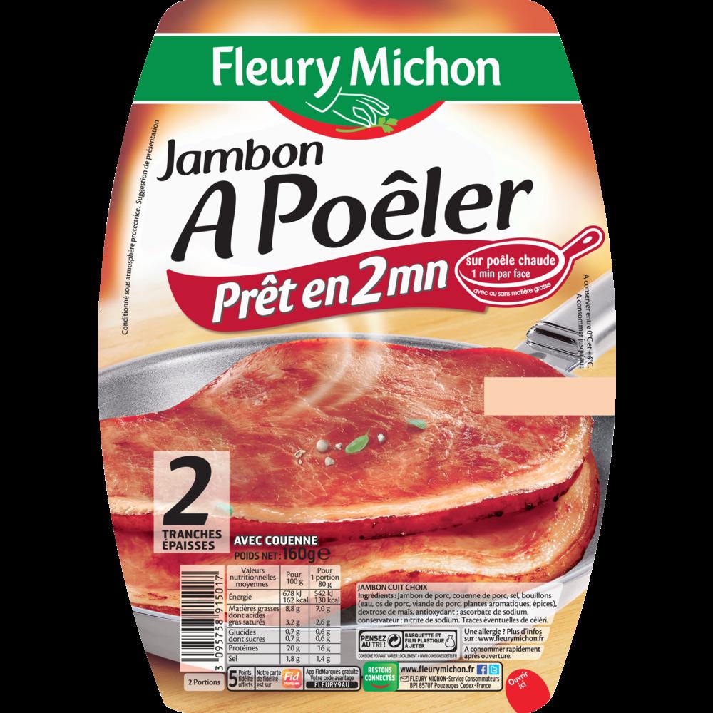 Jambon cuit à poêler Fleury Michon (2 tranches, 160 g)